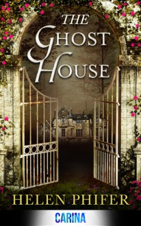 The Ghost House - Helen Phifer