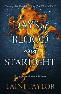 Days of Blood and Starlight (Daughter of Smoke and Bone Bk) - Laini Taylor