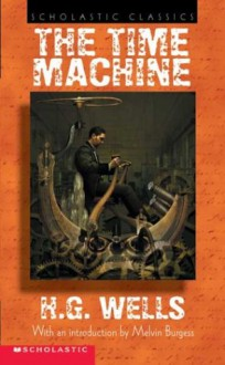 The Time Machine - Melvin Burgess, H.G. Wells