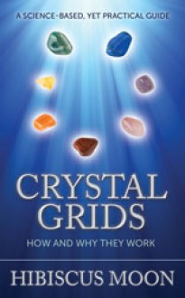 Crystal Grids: How and Why They Work - Hibiscus Moon