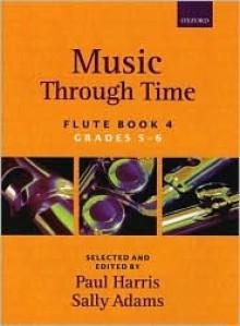 Music Through Time Flute Book 4 - Paul Harris, Sally Adams