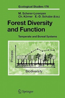Forest Diversity And Function: Temperate And Boreal Systems (Ecological Studies) - Michael Scherer-Lorenzen, Christian Körner, Ernst-Detlef Schulze