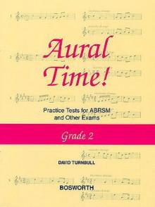 Aural Time! Practice Tests - Grade 2 - David Turnbull