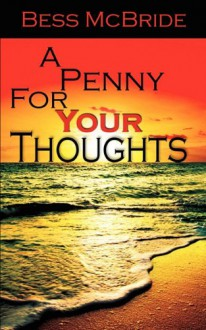 A Penny For Your Thoughts - Bess McBride