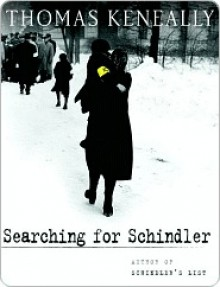 Searching for Schindler - Thomas Keneally