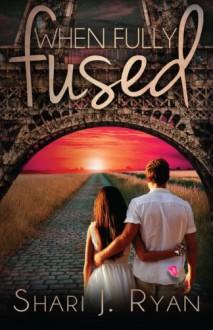 When Fully Fused (The Schasm Series) (Volume 3) - Shari J. Ryan