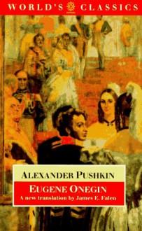 Eugene Onegin: A Novel in Verse - Alexander Pushkin, James E. Falen