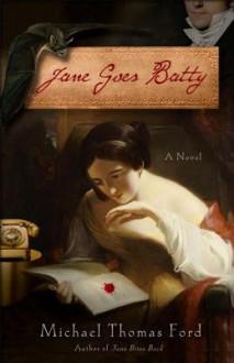 Jane Goes Batty: A Novel - Michael Thomas Ford
