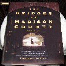 The Bridges of Madison County: The Film - Robert James Waller