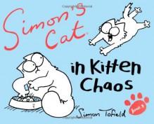 Simon's Cat in Kitten Chaos - Simon Tofield