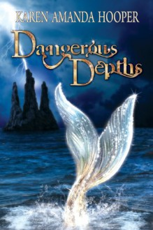 Dangerous Depths (The Sea Monster Memoirs #2) - Karen Amanda Hooper