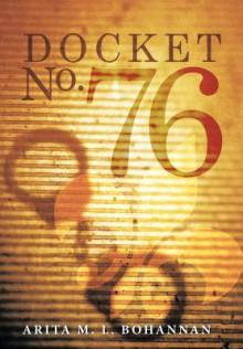 Docket No. 76 - Arita M.L. Bohannan
