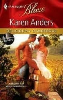 Deliciously Dangerous - Karen Anders