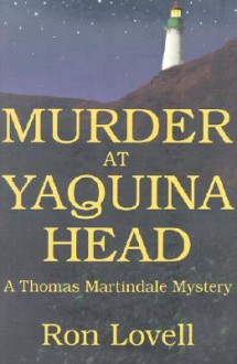 Murder at Yaquina Head: A Thomas Martindale Mystery - Ronald P. Lovell