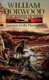 Journeys to the Heartland - William Horwood
