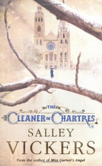 Cleaner of Chartres - Salley Vickers