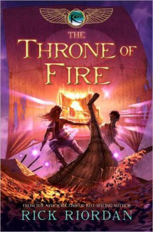 The Throne of Fire (Kane Chronicles, #2) - Rick Riordan