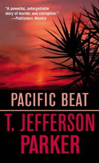 Pacific Beat - T. Jefferson Parker