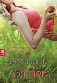 Der Geschmack des Sommers - Sarah Ockler, Bernadette Ott