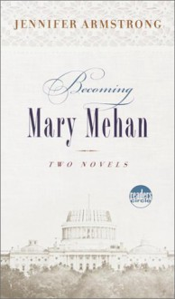 Becoming Mary Mehan - Jennifer Armstrong