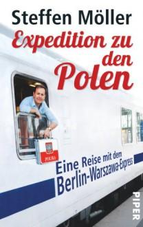 Expedition zu den Polen - Steffen Möller