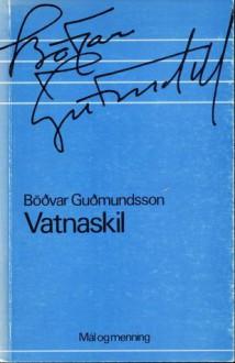 Vatnaskil - Böðvar Guðmundsson