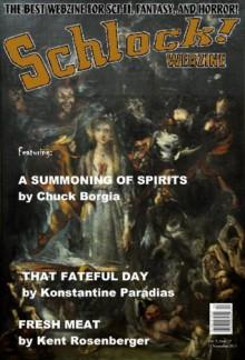 Schlock! Webzine Vol 5 Issue 15 - Gary Murphy, Konstantine Paradias, Kent Rosenberger, James Rhodes, Chuck Borgia, Rob Bliss, Gregory KH Bryant, David Ludford, Gavin Chappell
