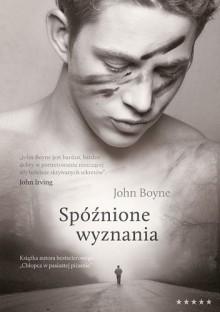 Spóźnione wyznania - John Boyne