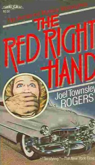 The Red Right Hand - Joel Townsley Rogers