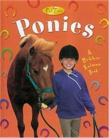 Ponies - Kelley Macaulay, Bobbie Kalman