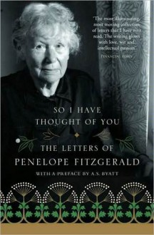 So I Have Thought of You: The Letters of Penelope Fitzgerald (nookbook ) - Penelope Fitzgerald, Terence Dooley