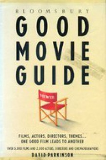 Bloomsbury Good Movie Guide (Bloomsbury Reference) - David Parkinson
