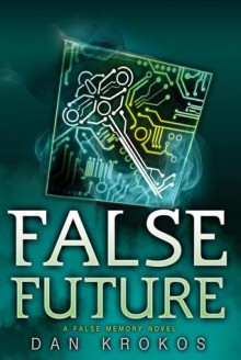 False Future - Dan Krokos