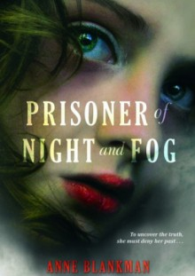 Prisoner of Night and Fog - Anne Blankman