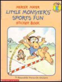 Little Monster's Sports Fun Sticker Book/75 Reusable Press-On Stickers - Mercer Mayer