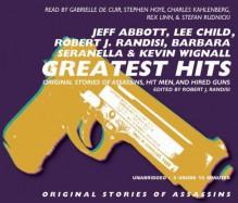 Greatest Hits, Volume 2: Tales of Assasins, Hit Men and Hired Guns - Stephen Hoye, Gabrielle De Cuir, Jeff Abbott, Kevin Wignall, Lee Child, Barbara Seranella, Ed Gorman