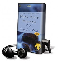 Time Is a River (Audio) - Mary Alice Monroe