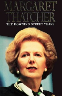 Downing Street Years - Margaret Thatcher