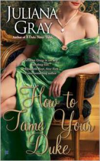 How To Tame Your Duke - Juliana Gray