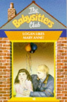 Logan Likes Mary Anne! (The Babysitters Club, #10) - Ann M. Martin