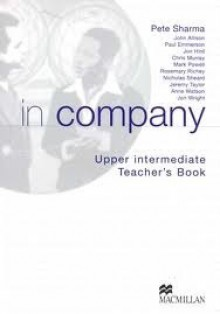 In Company Upper Intermediate Teacher's Book - Pete Sharma