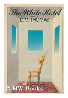 The White Hotel - D.M. Thomas