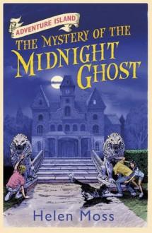 The Mystery of the Midnight Ghost - Helen Moss, Leo Hartas