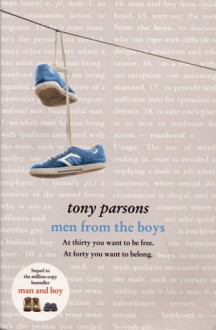 Men From The Boys (Tpb Om) - Tony Parsons