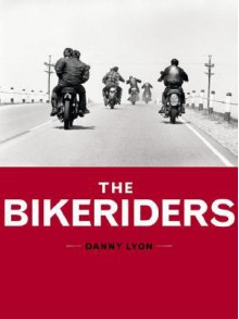 The Bikeriders - Danny Lyon