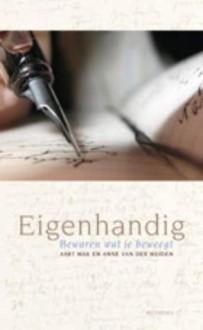 Eigenhandig: bewaren wat je beweegt - Aart Mak, Anne van der Meiden