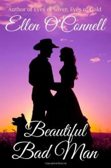 Beautiful Bad Man - Ellen O'Connell
