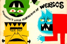 Ed Emberley's Little Drawing Book of Weirdos - Ed Emberley