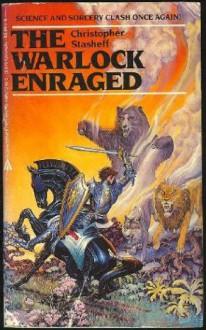 The Warlock Enraged - Christopher Stasheff