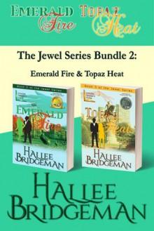 The Jewel Series Bundle 2: Emerald Fire & Topaz Heat - Hallee Bridgeman